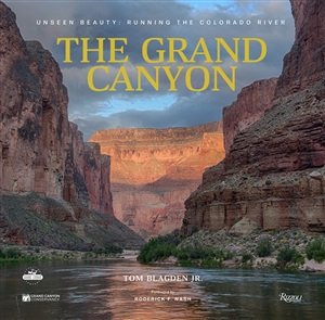 The Grand Canyon: Unseen Beauty: Running the Colorado River