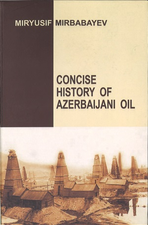 Concise history of Azerbaijan oil